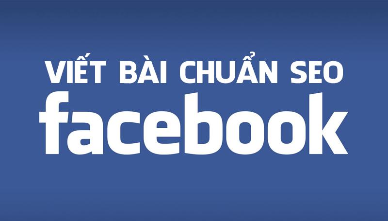 Cách viết bài chuẩn SEO trên Facebook
